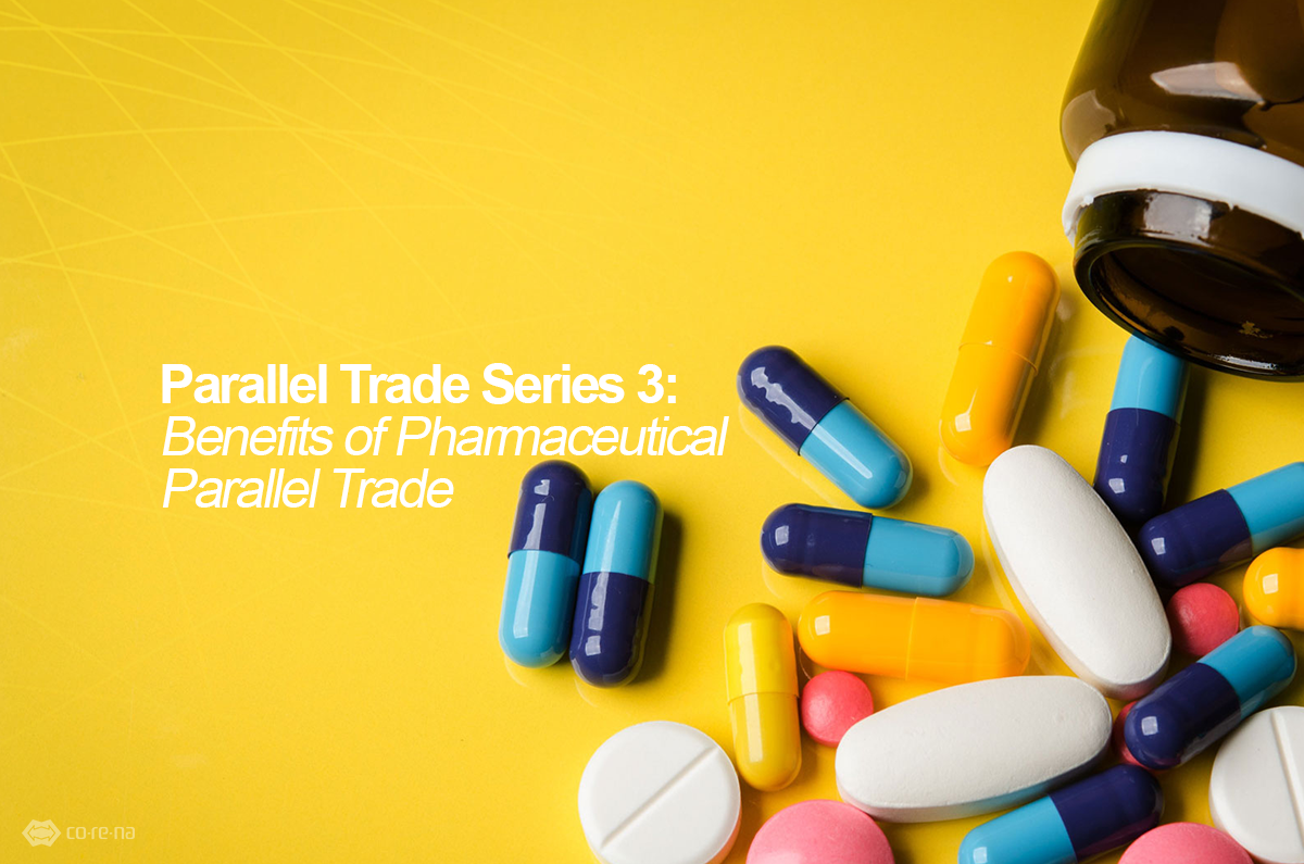 Parallel Trade Series 3: Benefits of Pharmaceutical Parallel Trade